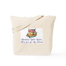 """Librarians Don't Retire"" Tote Bag"