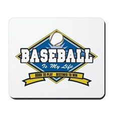 Baseball Is My Life Mousepad