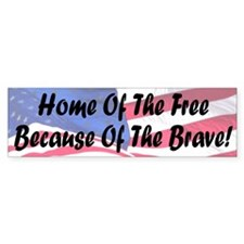 Home of the Free Because of the Brave Bumper Sticker