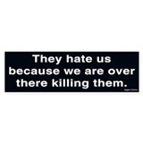 Why They Hate Us Bumper Bumper Sticker