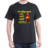 Firefighters are HOT! T-Shirt