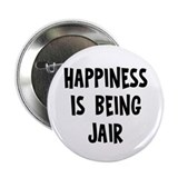 "Happiness is being Jair 2.25"" Button (10 pack)"
