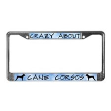 Crazy About Cane Corsos License Plate Frame