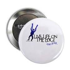 "LIVE LIFE ON THE EDGE-AND SOAR 2.25"" Button (100 p"