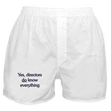 Yes, Directors Know Everything Boxer Shorts