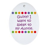 Guilty? I want to speak to my Oval Ornament