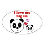 I LOVE MY BIG SIS Oval Sticker