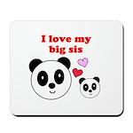 I LOVE MY BIG SIS Mousepad