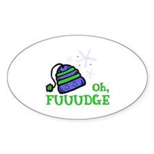 Oh, FUUUDGE! Oval Decal