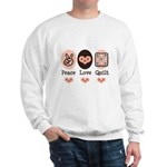 Peace Love Quilt Quilting Sweatshirt