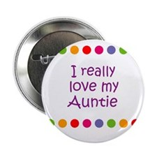 """I really love my Auntie 2.25"""" Button"""