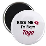 Kiss Me I'm from Togo Magnet