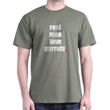 Real Men love parrots T-Shirt