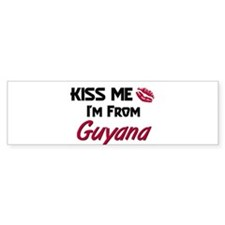 Kiss Me I'm from Guyana Bumper Bumper Sticker