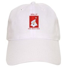 SALLY has been nice Baseball Cap