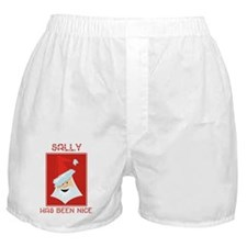 SALLY has been nice Boxer Shorts