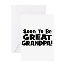 Soon To Be Great Grandpa! Greeting Card
