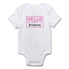 Hello My Name Is: Brianna - Infant Bodysuit