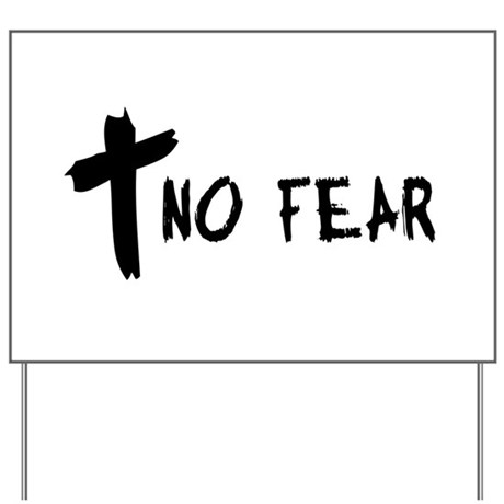 No Fear Cross Yard Sign
