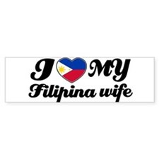 I love my Filipina wife Bumper Car Sticker