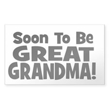 Soon To Be Great Grandma! Rectangle Decal