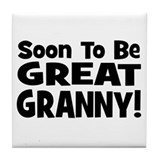 Soon To Be Great Granny!  Tile Coaster