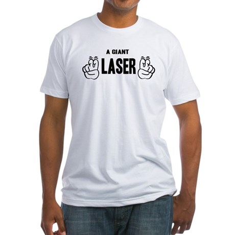 "A Giant ""Laser"" Fitted T-Shirt"