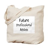 Future Professional Athlete Tote Bag
