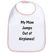 Mom Jumps Out of Airplanes - Bib