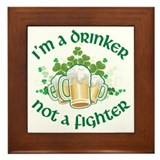 I'm a Drinker Not a Fighter Framed Tile