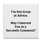 Sarcastic Comment Tile Coaster