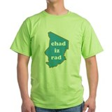 &quot;Chad Iz Rad&quot; T-Shirt!