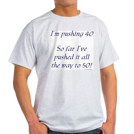 Pushing 40 #1 Ash Grey T-Shirt