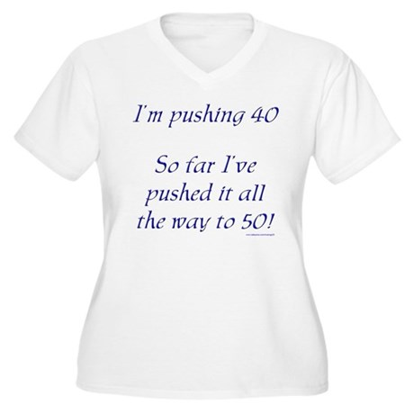Pushing 40 #1 Women's Plus Size V-Neck T-Shirt