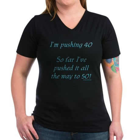 Pushing 40 #1 Women's V-Neck Dark T-Shirt