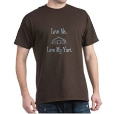 Love Me, Love My Yurt T-Shirt