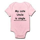 My cute uncle is single Infant Bodysuit