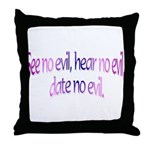 Date No Evil Throw Pillow
