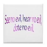 Date No Evil Tile Coaster