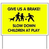 Give Us a Brake Yard Sign