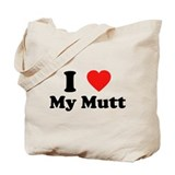 I Love My Mutt Tote Bag