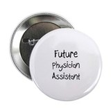 Future Physician Assistant 2.25&quot; Button