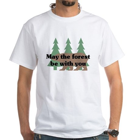 May the Forest be with you White T-Shirt