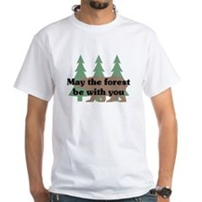 May the Forest be with you Shirt