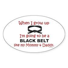 Black Belt Like My Mommy & Daddy Oval Decal