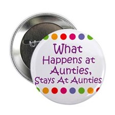 "What Happens at Aunties, Sta 2.25"" Button (10 pac"