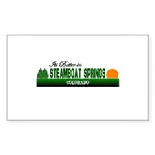 Its Better in Steamboat Sprin Sticker (Rectangular