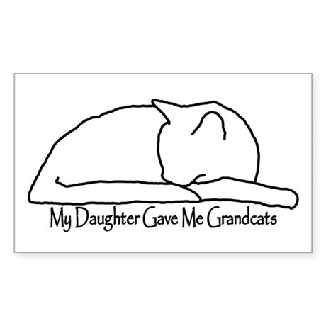 My Daughter Gave me Grandcats Sticker (Rectangle)