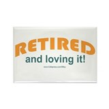 Retired & Loving It Rectangle Magnet (10 pack)
