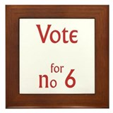 Vote for no.6 Framed Tile